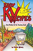 Easy Rv Recipes: Recipes for the Traveling…