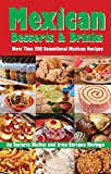 Kimble, Socorro Munoz: Mexican Desserts and Drinks: More Than 200 Sensational Mexican Recipes