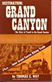 Way, Thomas E.: Destination: Grand Canyon