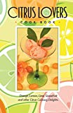 Fischer, Bruce: Citrus Lovers Cook Book