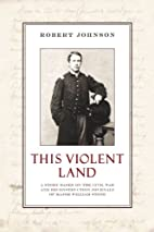 This Violent Land by Robert Johnson