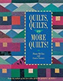 McClun, Diana: Quilts, Quilts and More Quilts!
