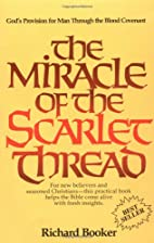 The Miracle of the Scarlet Thread by Richard…