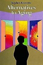 Alternatives to Aging by Stephen Kravette