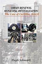 Urban Renewal, Municipal Revitalization: The…