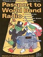 Passport to World Band Radio 2001 by…