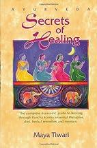 Ayurveda Secrets of Healing by Bri Maya…