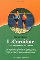 L-Carnitine: The Supernutrient for Fitness:…