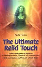 The Ultimate Reiki Touch by Paula Horan