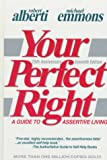 Alberti, Robert E.: Your Perfect Right: A Guide to Assertive Living (Professional Edition of Your Perfect Right, Vol 1)