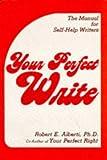 Alberti, Robert E.: Your Perfect Write: The Manual for Self-Help Writers