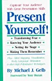 Gelb, Michael J.: Present Yourself!: Capture Your Audience with Great Presentation Skills