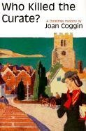 Who Killed the Curate? by Joan Coggin