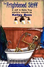 The Frightened Stiff by Kelley Roos