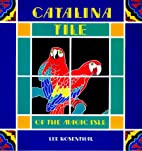 Catalina Tile of the Magic Isle by Lee…