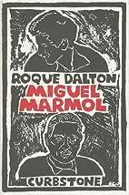 Miguel Marmol by Roque Dalton