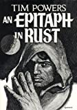 Powers, Tim: An Epitaph in Rust