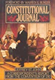 St. John, Jeffrey: Constitutional Journal: A Correspondent&#39;s Report from the Convention of 1787
