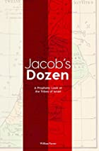 Jacob's Dozen: A Prophetic Look at the…