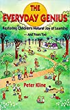 Kline, Peter: The Everyday Genius: Restoring Children's Natural Joy of Learning, and Yours Too
