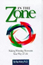 In the Zone: Making Winning Moments Your Way…