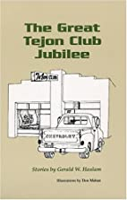 The Great Tejon Club Jubilee: Stories by…