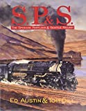 Signor, John R.: S.P.&S: The Spokane, Portland, & Seattle Railway