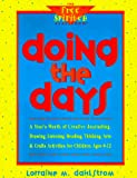 Wallner, Rosemary: Doing the Days: A Year's Worth of Creative Journaling, Drawing, Listening, Reading, Thinking, Arts & Crafts Activities for Children Ages 8-12