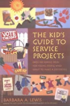 The Kid's Guide to Service Projects: Over…
