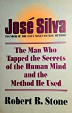 Jose Silva: The Man Who Tapped the Secrets…