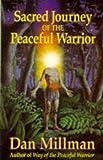 Dan Millman: Sacred Journey of the Peaceful Warrior