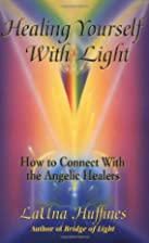 Healing Yourself with Light: How to Connect…