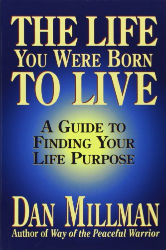 the-life-you-were-born-to-live-a-guide-to-finding-your-life-purpose
