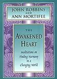 Robbins, John: The Awakened Heart: Finding Harmony in a Changing World (Inner Light Series)
