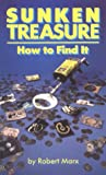Marx, Robert: Sunken Treasure: How to Find It