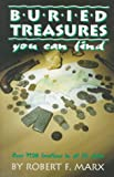 Marx, Robert: Buried Treasures You Can Find: Over 7500 Locations in All 50 States (Treasure Hunting Text)