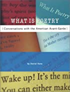 What Is Poetry: Conversations With the…