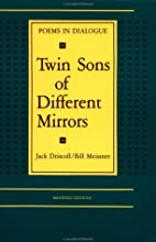 Twin Sons of Different Mirrors: Poems in…