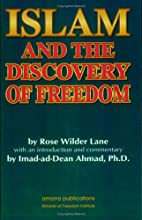 Islam and the Discovery of Freedom by Rose…