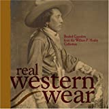 Szabo, Joyce M.: Real Western Wear: Beaded Gauntlets from the William Healey Collection  September 29, 2007-January 6, 2008