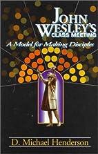 John Wesley's Class Meeting by D. Michael…