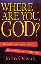 Where are you, God?: Malachi's Perspectives…