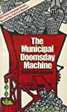 De Toledano, Ralph: MUNICIPAL DOOMSDAY MACHINE-OP