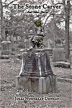 The Stone Carver by Julia Nunnally Duncan