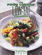 The Food Lovers Low-Fat Cookbook by Editors…