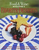 Food and Wines Favorite Desserts More Than 150 Recipes from Americas Favorite