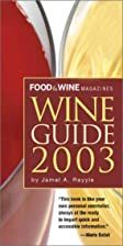 Food & Wine Magazine's Wine Guide 2003 by…