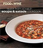 Food & Wine Magazine: Quick from Scratch Soups and Salads Cookbook