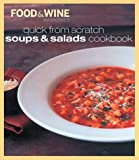 Food  Wine Magazine: Quick from Scratch: Soups & Salads