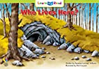 Who Lives Here? by Rozanne Lanczak Williams